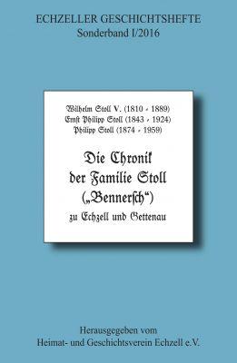 """""""Die Chronik der Familie Stoll zu Echzell und Gettenau"""" von Wilhelm Stoll V. et al."""