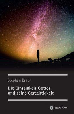 """""""Die Einsamkeit Gottes und seine Gerechtigkeit"""" von Stephan Braun"""