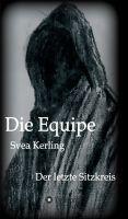 """""""Die Equipe - Der letzte Sitzkreis"""" von Svea Kerling"""