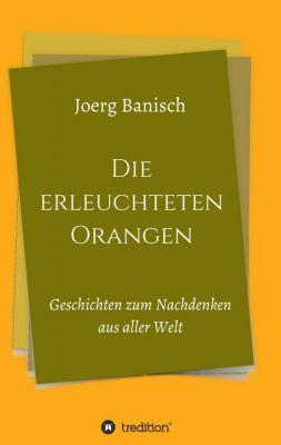 """""""Die erleuchteten Orangen"""" von Joerg Banisch"""
