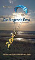 """""""Die fliegende Oma"""" von Mike Frajese"""