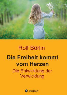 """""""Die Freiheit kommt vom Herzen"""" von Rolf Börlin"""