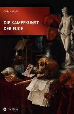 """""""Die Kampfkunst der Fuge"""" von Christine Kolb"""