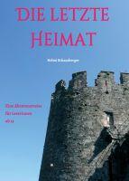 """""""Die letzte Heimat"""" von Helmi Schausberger"""