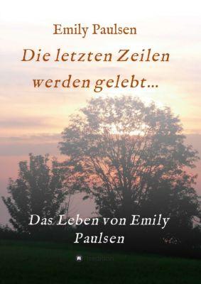 """""""Die letzten Zeilen werden gelebt..."""" von Emily Paulsen"""