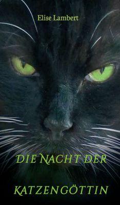 """""""Die Nacht der Katzengöttin"""" von Elise Lambert"""