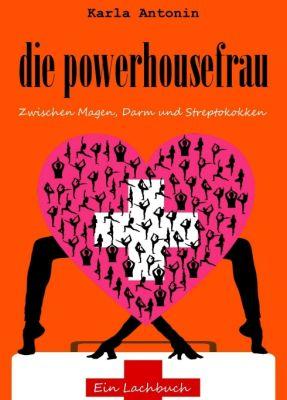 """""""die powerhousefrau"""" von Karla Antonin"""