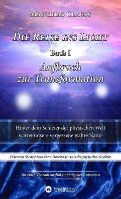 """""""Die Reise ins Licht"""" von Matthias Clauss"""