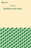 """""""Die Reise nach Wien"""" von Alf Bardo"""
