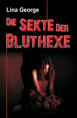 """""""Die Sekte der Bluthexe"""" von Lina George"""