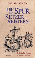 """""""Die Spur des Ketzermeisters"""" von Karl-Heinz Waschke"""