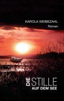 """""""Die Stille auf dem See"""" von Karola Weibezahl"""