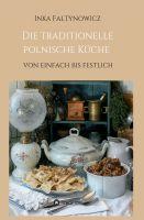 """""""Die traditionelle polnische Küche"""" von Inka Faltynowicz"""