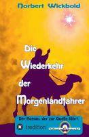 """""""Die Wiederkehr der Morgenlandfahrer"""" von Norbert Wickbold"""