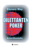 """DilettantenPoker"" von Elenore May"