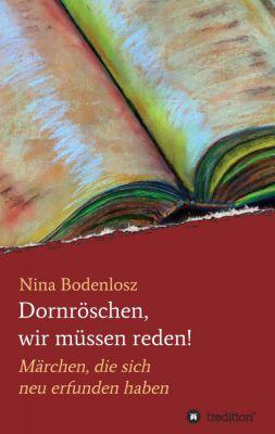 """""""Dornröschen, wir müssen reden!"""" von Nina Bodenlosz"""