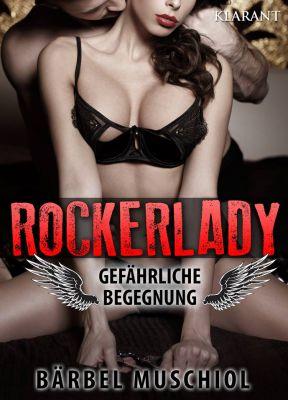 """Erotischer Roman """"Rockerlady"""" von Bärbel Muschiol. ( Klarant Verlag, Bremen)"""