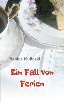 """""""Ein Fall von Ferien"""" von Sabine Kulinski"""
