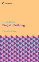 """""""Ein Jahr Frühling"""" von Luca Kahn"""