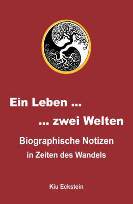 """""""Ein Leben … zwei Welten"""" von Kiu Eckstein"""