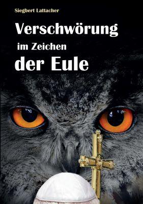 """""""Verschwörung im Zeichen der Eule"""" von  Siegbert Lattacher"""