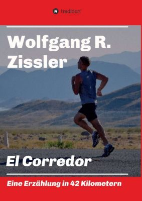 """""""El Corredor"""" von Wolfgang R. Zissler"""