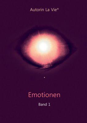 """""""Emotionen"""" von Autorin La Vie*"""