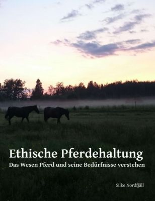 """""""Ethische Pferdehaltung"""" von"""