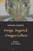 """""""Ewige Jugend Ewiges Leben"""" von Hermann Grabher"""