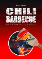 Frischer Pepp am Grill: Das neue Buch CHILI BARBECUE (ISBN 978-3-937862-03-3, EUR 19,95)