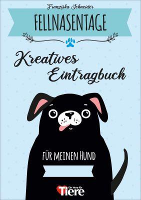 """""""Fellnasentage - Das kreative Eintragbuch für deinen Hund"""" von Franziska Schneider (www.das-lieblingsrudel.de)"""