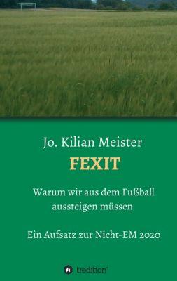 """""""Fexit"""" von Jo. Kilian Meister"""
