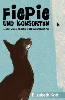 """""""Fiepie und Konsorten"""" von Elizabeth Kott"""