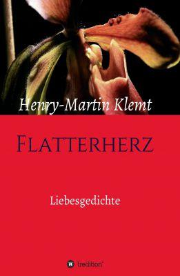 """""""Flatterherz - Liebesgedichte"""" von Henry-Martin Klemt"""
