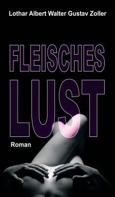 """""""Fleischeslust"""" von Lothar Zoller"""
