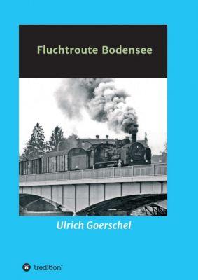 """""""Fluchtroute Bodensee"""" von Ulrich Goerschel"""