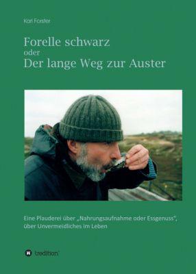 """""""Forelle schwarz oder der lange Weg zur Auster"""" von Karl Forster"""