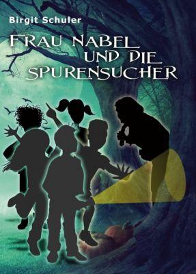 """""""Frau Nabel und die Spurensucher"""" von Birgit Schuler"""