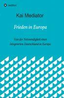 Frieden in Europa – Sachbuch über die Irrtümer des politischen Mainstreams