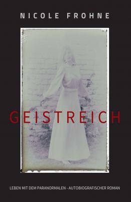 """""""GEISTREICH"""" von Nicole Frohne"""