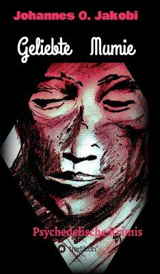 """""""Geliebte Mumie"""" von Johannes O. Jakobi"""