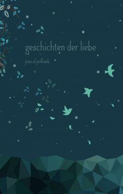 """""""Geschichten der Liebe"""" von Pascal Polosek"""