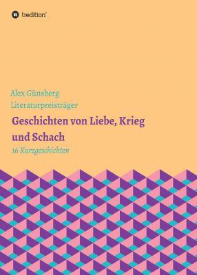 """""""Geschichten über Liebe, Krieg und Schach"""" von Alex Günsberg"""