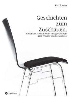 """""""Geschichten zum Zuschauen"""" von Karl Forster"""