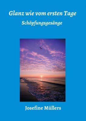 """""""Glanz wie vom ersten Tage"""" von Dr. Josefine Müllers"""