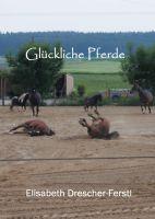 """""""Glückliche Pferde"""" von Elisabeth Drescher-Ferstl"""