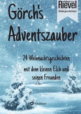 """Görch's Adventszauber"" von Marco Rievel"