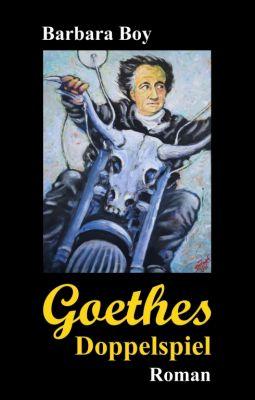 """""""Goethes Doppelspiel"""" von Barbara Boy"""