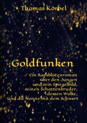 """""""Goldfunken"""" von Thomas Körbel"""