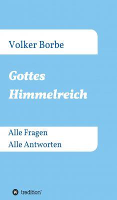 """""""Gottes Himmelreich"""" von Volker Borbe"""